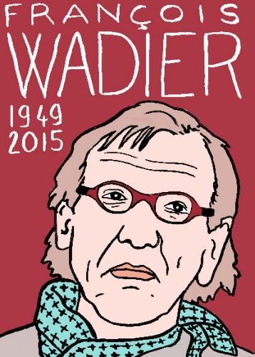 mort de françois wadier, dessin, portrait, laurent jacquy,répertoire des macchabbées célèbres, mort d(homme