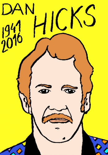 mort de dan hicks, dessin, portrait, laurent jacquy,répertoire des macchabées célèbres,mort d'homme,