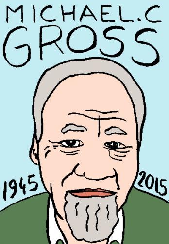 mort de michael C. Gross dessin, portrait, laurent jacquy,répertoire des macchabées célèbres,mort d'homme,