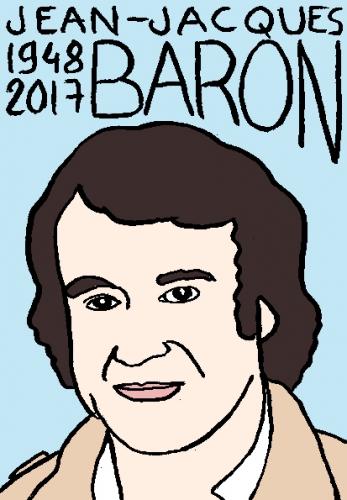 mort de jean-jacques Baron, dessin, portrait, laurent jacquy,répertoire des macchabées célèbres,mort d'homme,